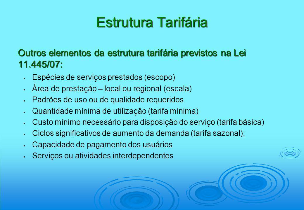 Estrutura Tarifária Outros elementos da estrutura tarifária previstos na Lei 11.445/07: Espécies de serviços prestados (escopo)