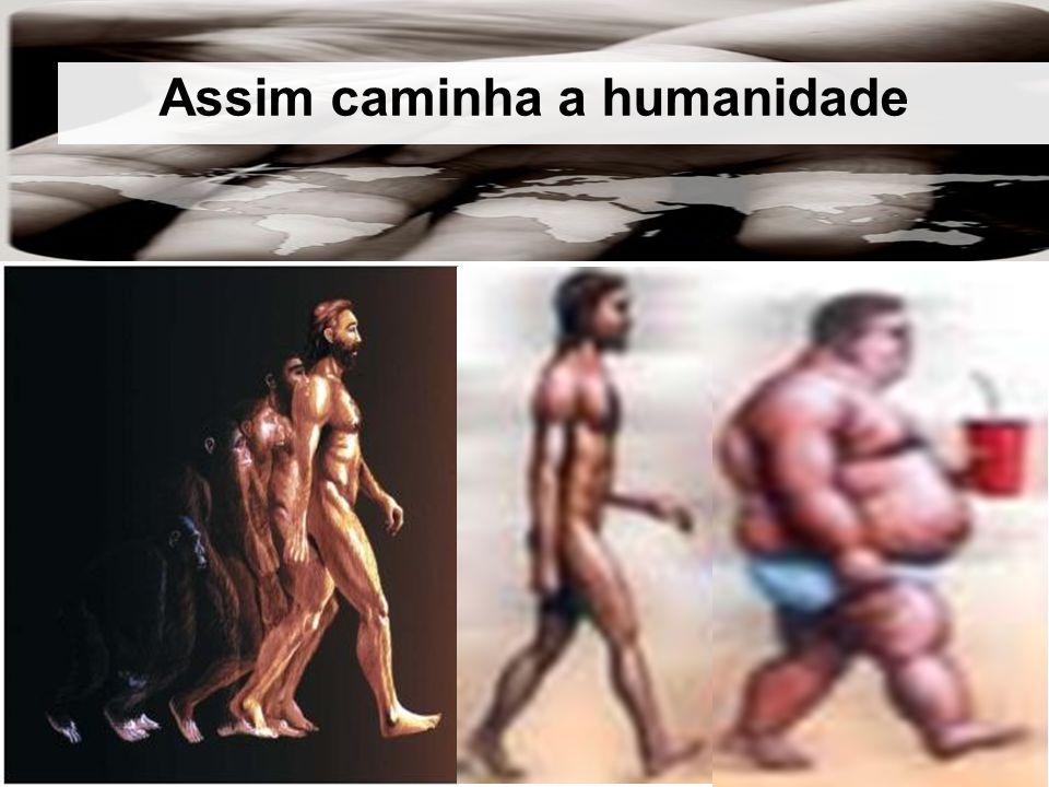 Assim caminha a humanidade Assim caminha a humanidade