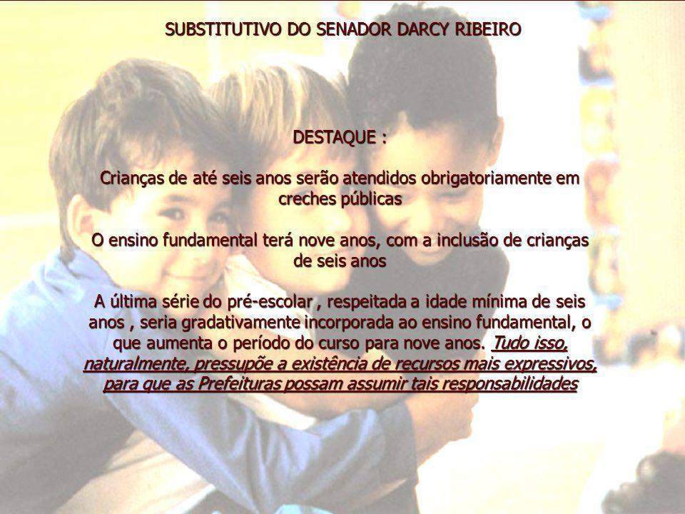 SUBSTITUTIVO DO SENADOR DARCY RIBEIRO