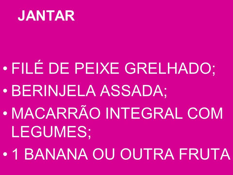 FILÉ DE PEIXE GRELHADO; BERINJELA ASSADA;