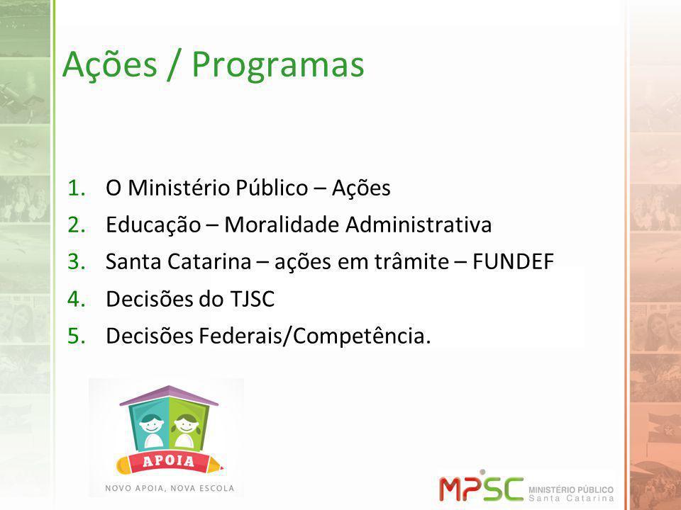 Ações / Programas O Ministério Público – Ações