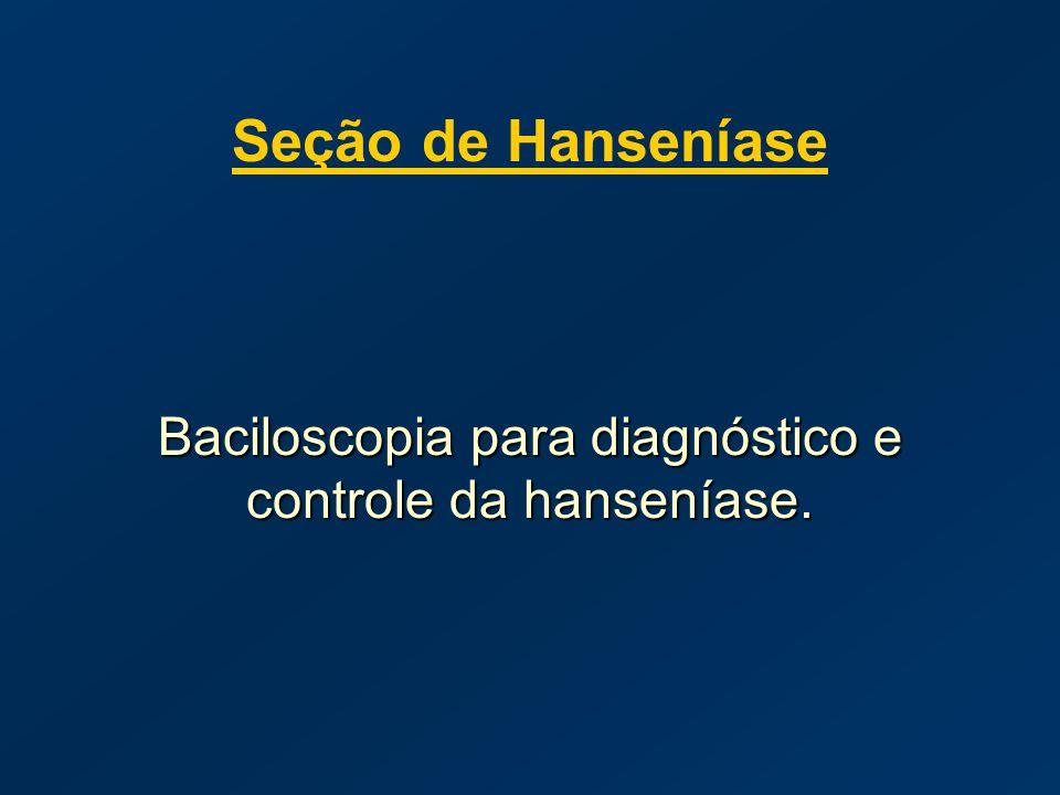 Baciloscopia para diagnóstico e controle da hanseníase.