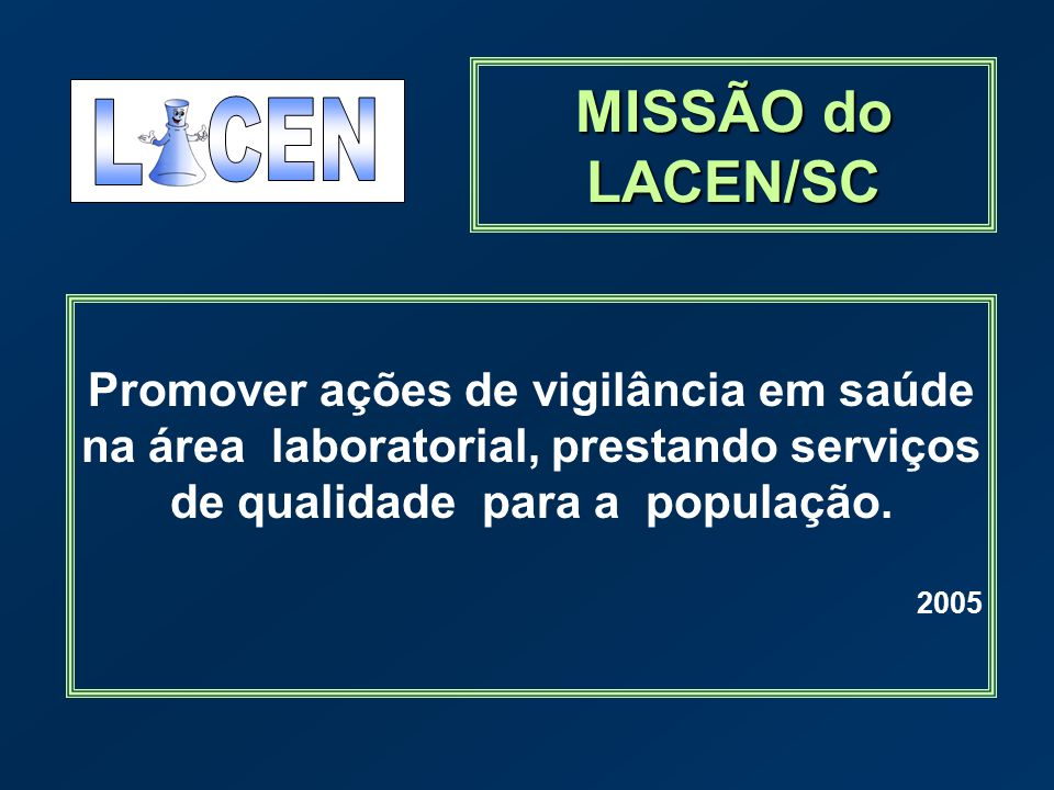 MISSÃO do LACEN/SC L CEN