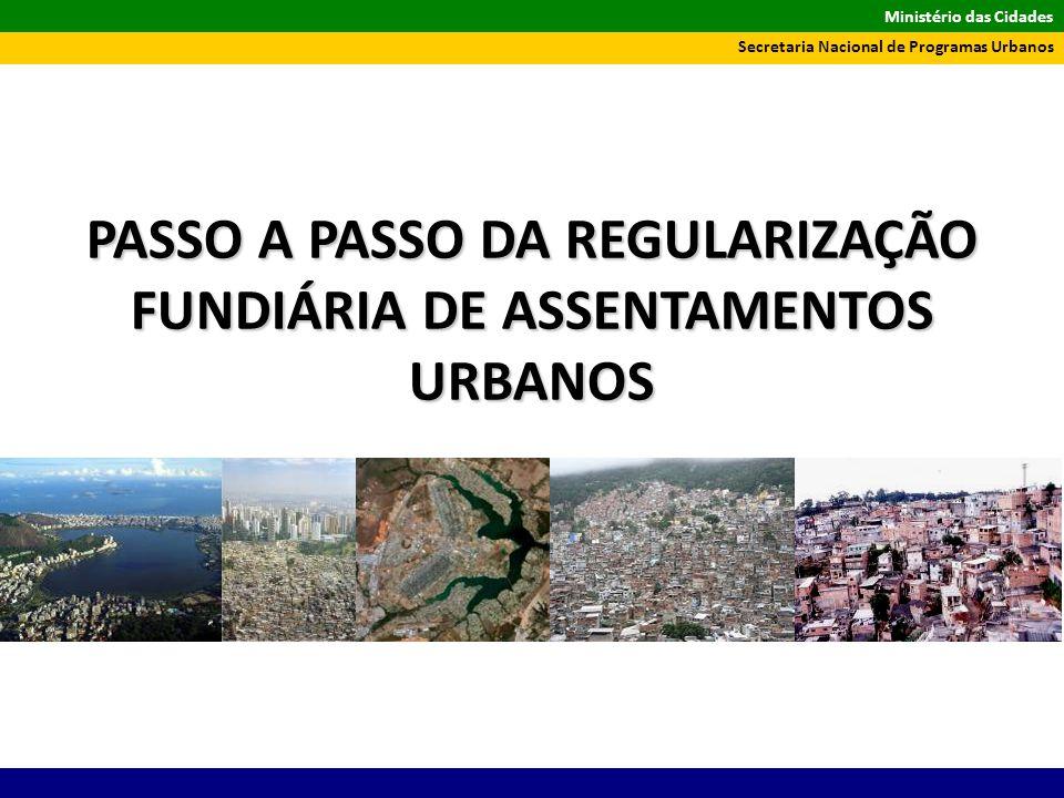 PASSO A PASSO DA REGULARIZAÇÃO FUNDIÁRIA DE ASSENTAMENTOS URBANOS