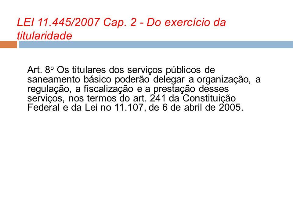 LEI 11.445/2007 Cap. 2 - Do exercício da titularidade