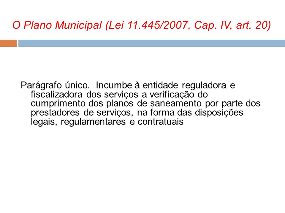 O Plano Municipal (Lei 11.445/2007, Cap. IV, art. 20)