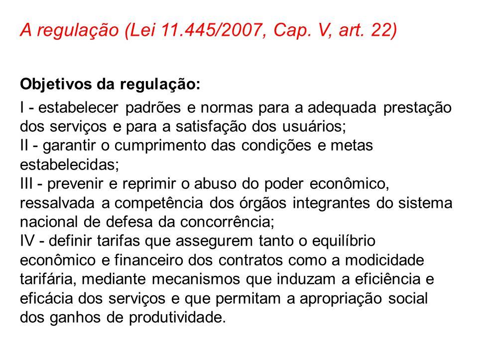 A regulação (Lei 11.445/2007, Cap. V, art. 22)