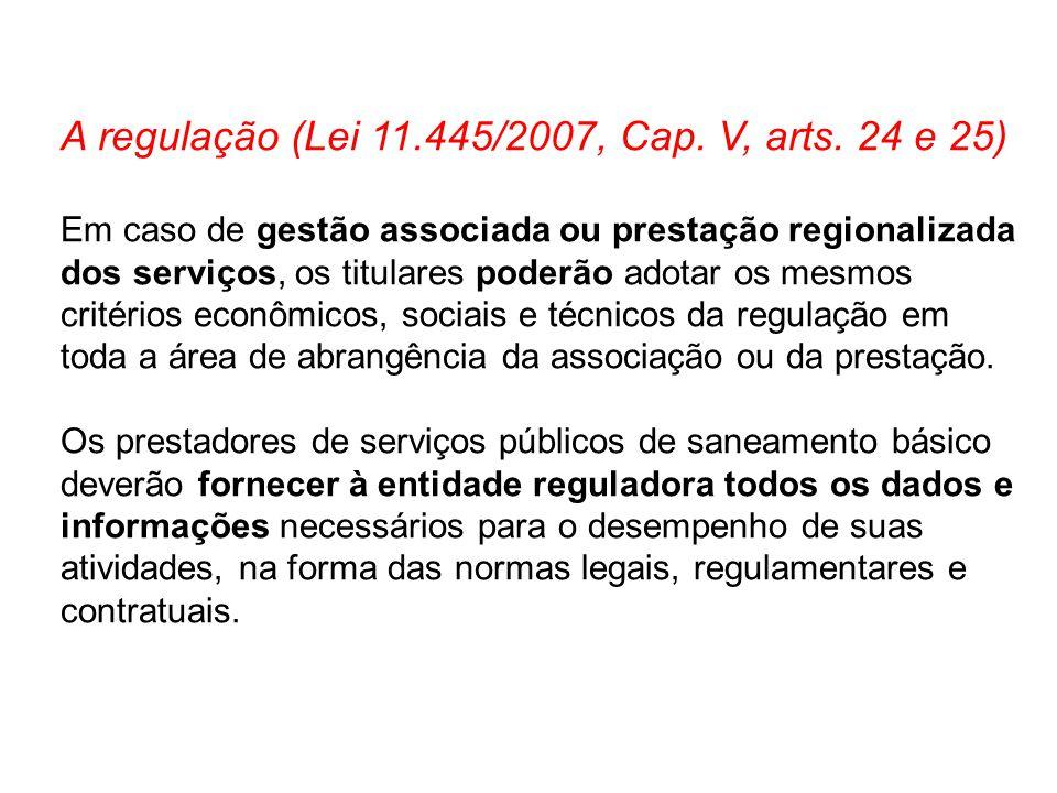A regulação (Lei 11.445/2007, Cap. V, arts. 24 e 25)