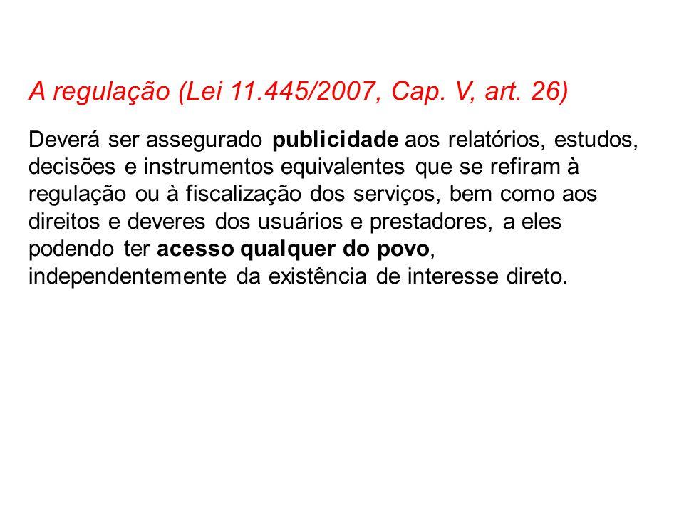 A regulação (Lei 11.445/2007, Cap. V, art. 26)