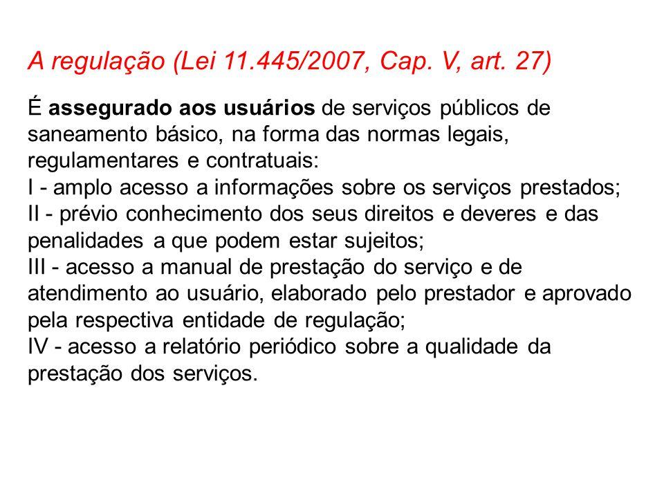 A regulação (Lei 11.445/2007, Cap. V, art. 27)