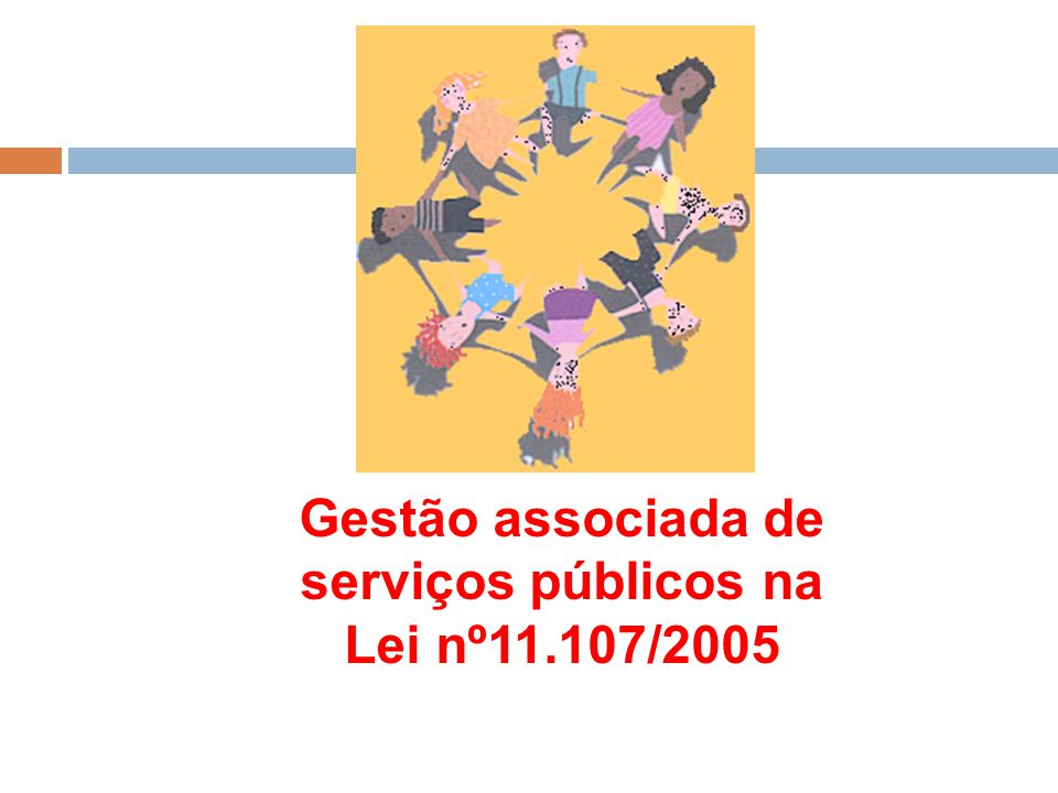 Gestão associada de serviços públicos na Lei nº11.107/2005