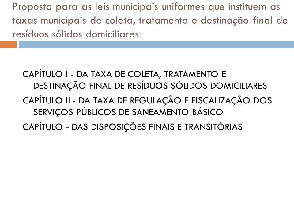 Proposta para as leis municipais uniformes que instituem as taxas municipais de coleta, tratamento e destinação final de resíduos sólidos domiciliares