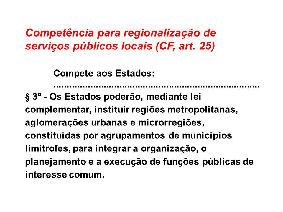 Competência para regionalização de serviços públicos locais (CF, art