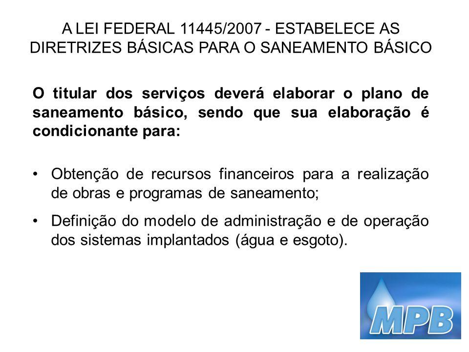 A LEI FEDERAL 11445/2007 - ESTABELECE AS DIRETRIZES BÁSICAS PARA O SANEAMENTO BÁSICO