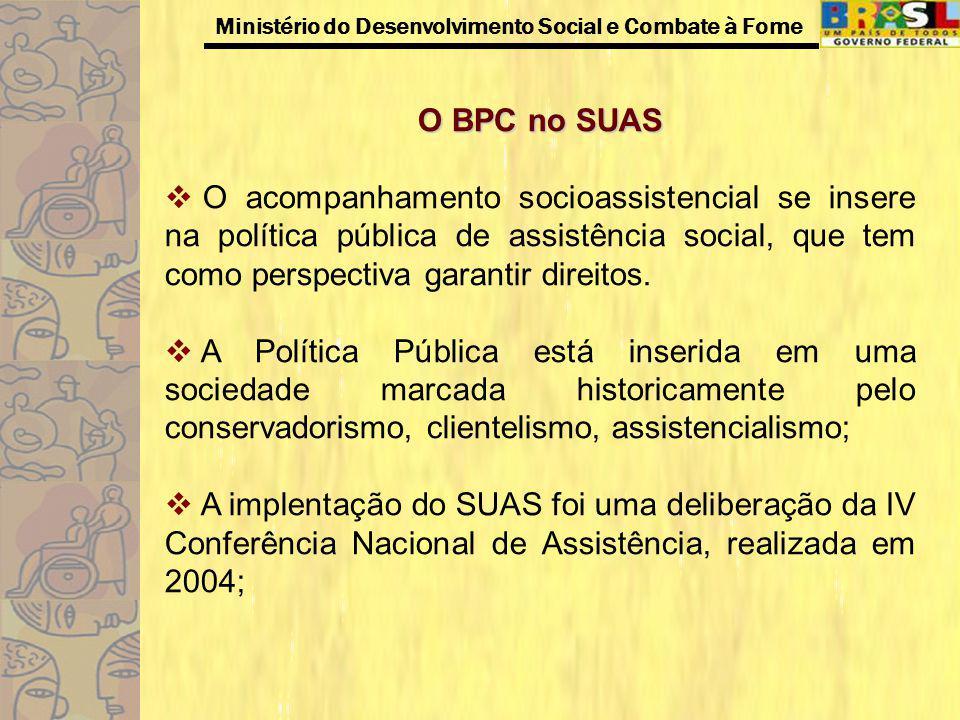 O BPC no SUAS O acompanhamento socioassistencial se insere na política pública de assistência social, que tem como perspectiva garantir direitos.
