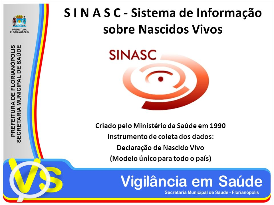 S I N A S C - Sistema de Informação sobre Nascidos Vivos
