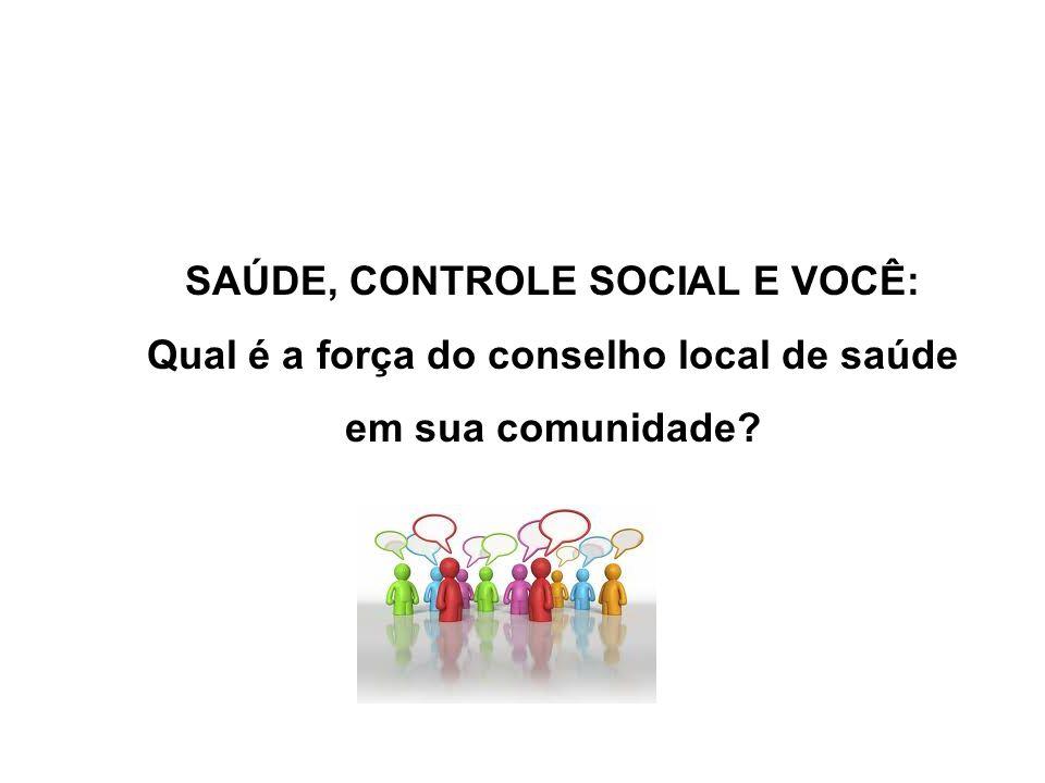 SAÚDE, CONTROLE SOCIAL E VOCÊ: