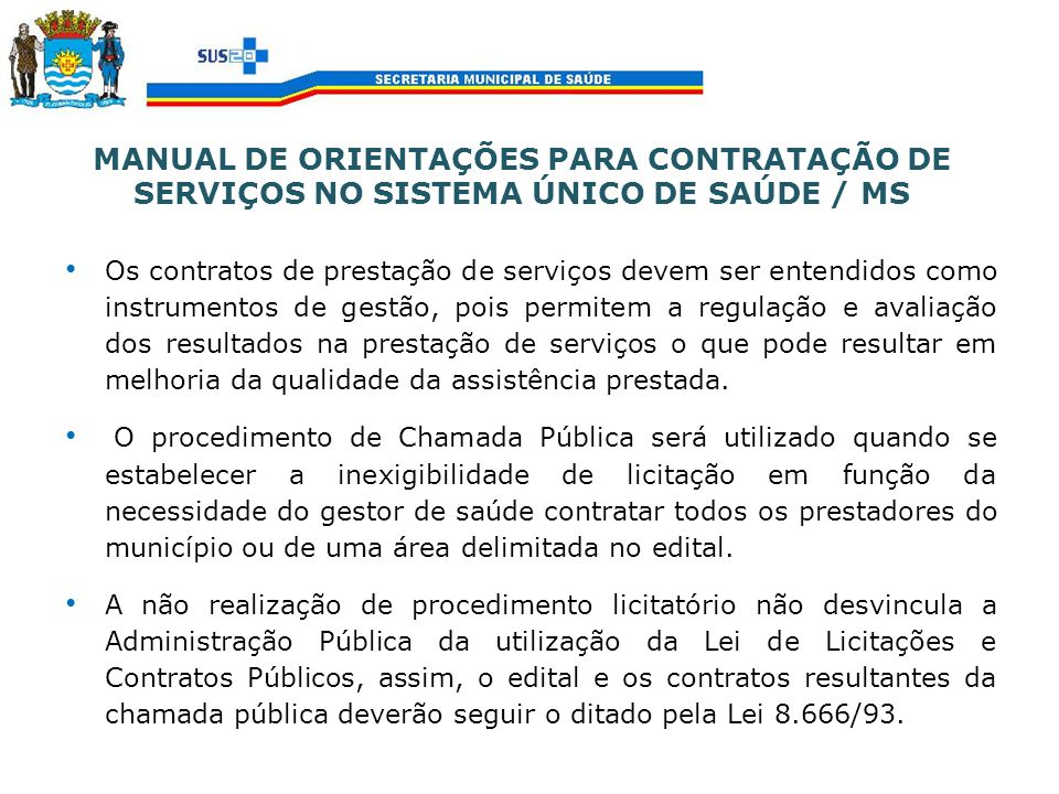 MANUAL DE ORIENTAÇÕES PARA CONTRATAÇÃO DE SERVIÇOS NO SISTEMA ÚNICO DE SAÚDE / MS