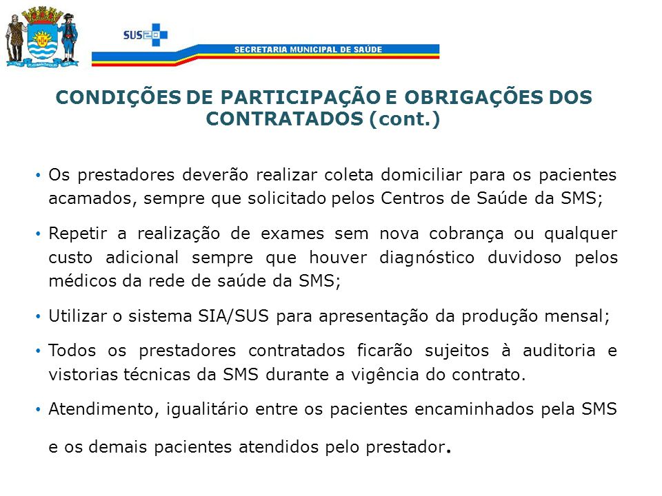 CONDIÇÕES DE PARTICIPAÇÃO E OBRIGAÇÕES DOS CONTRATADOS (cont.)