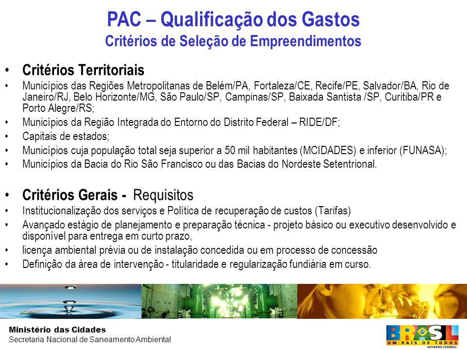 PAC – Qualificação dos Gastos Critérios de Seleção de Empreendimentos