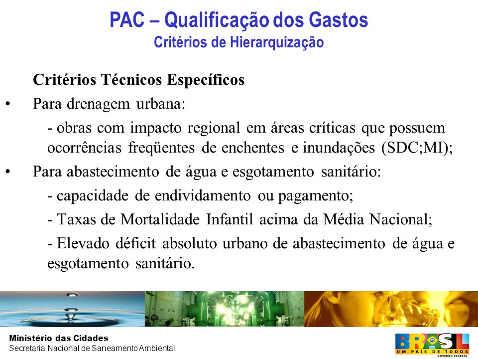 PAC – Qualificação dos Gastos Critérios de Hierarquização