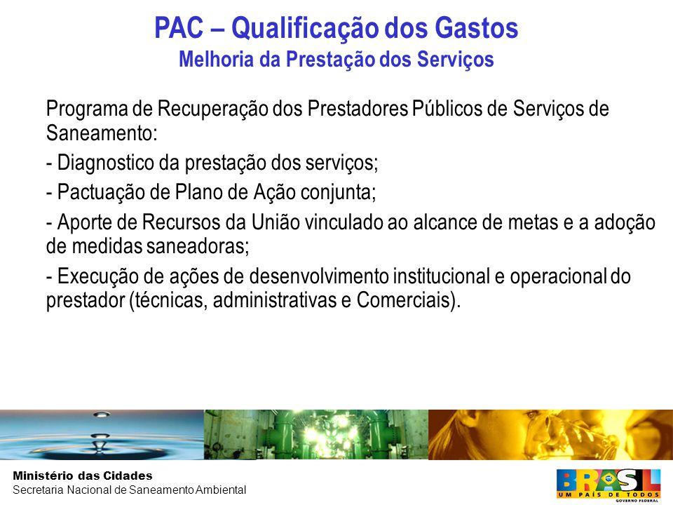 PAC – Qualificação dos Gastos Melhoria da Prestação dos Serviços