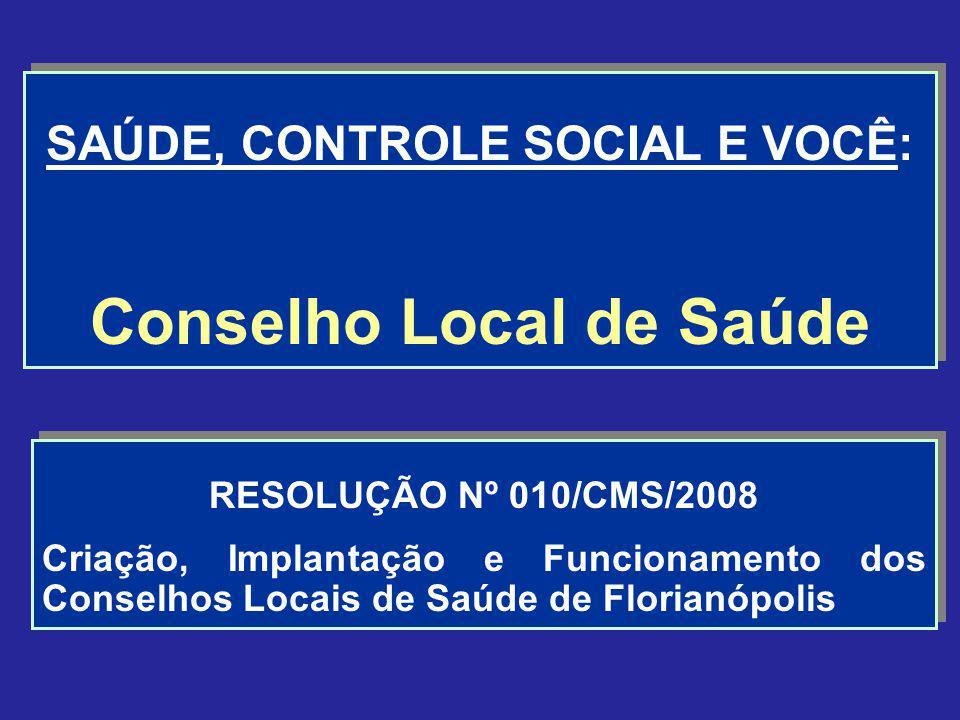 SAÚDE, CONTROLE SOCIAL E VOCÊ: Conselho Local de Saúde