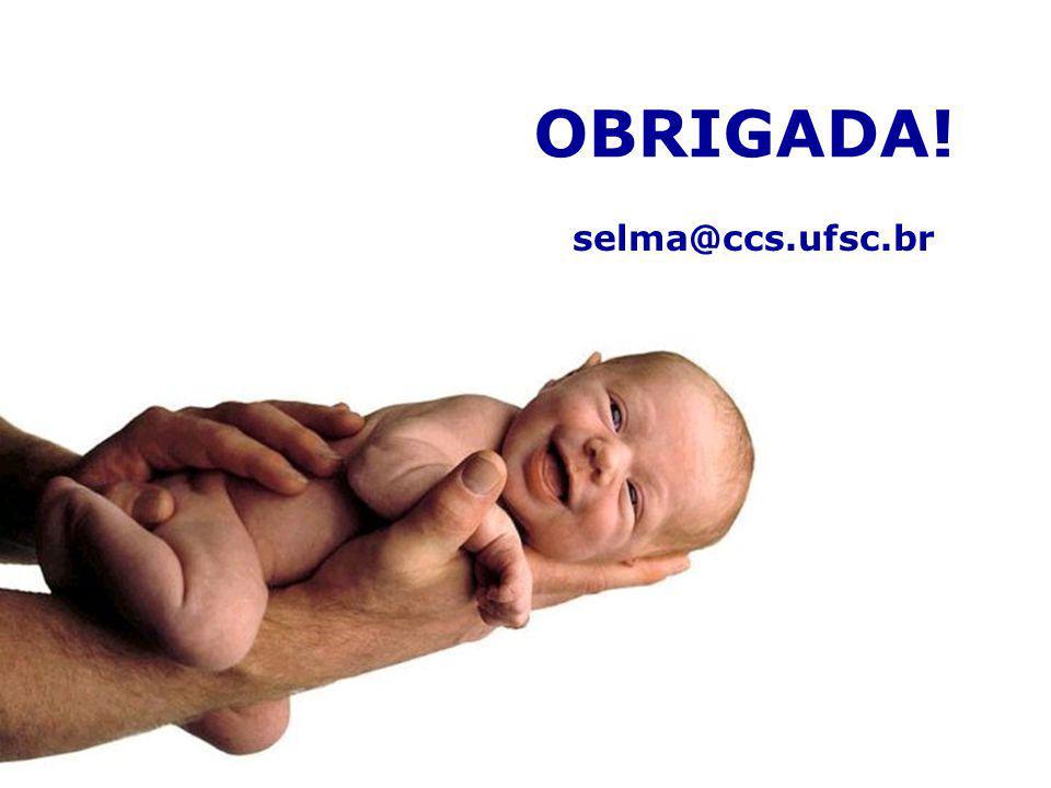 OBRIGADA! selma@ccs.ufsc.br