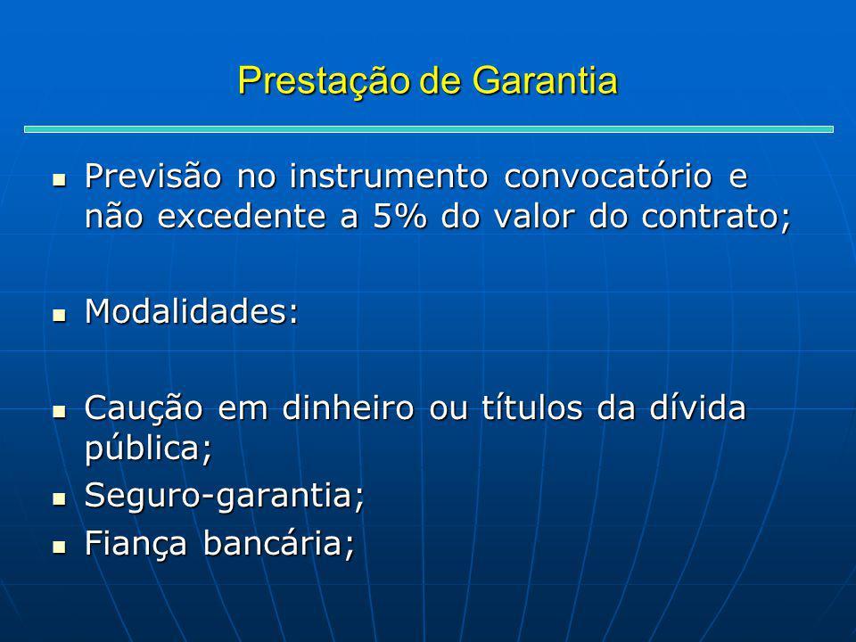 Prestação de Garantia Previsão no instrumento convocatório e não excedente a 5% do valor do contrato;