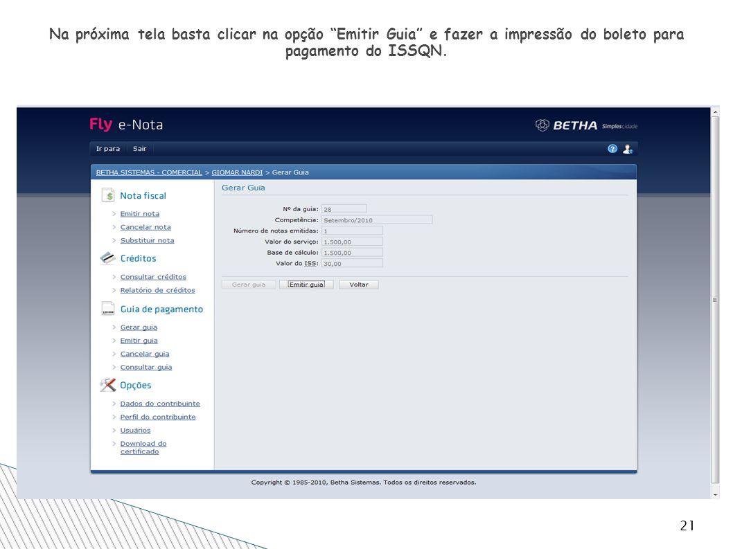 Na próxima tela basta clicar na opção Emitir Guia e fazer a impressão do boleto para pagamento do ISSQN.