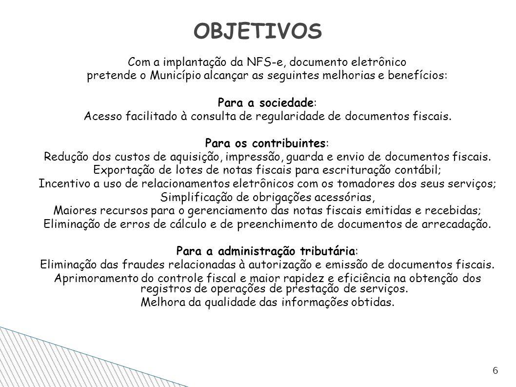 OBJETIVOS Com a implantação da NFS-e, documento eletrônico