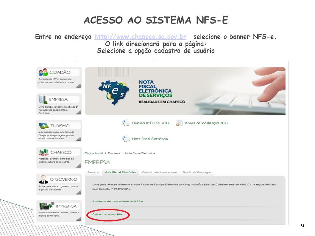 ACESSO AO SISTEMA NFS-E Entre no endereço http://www. chapeco. sc. gov
