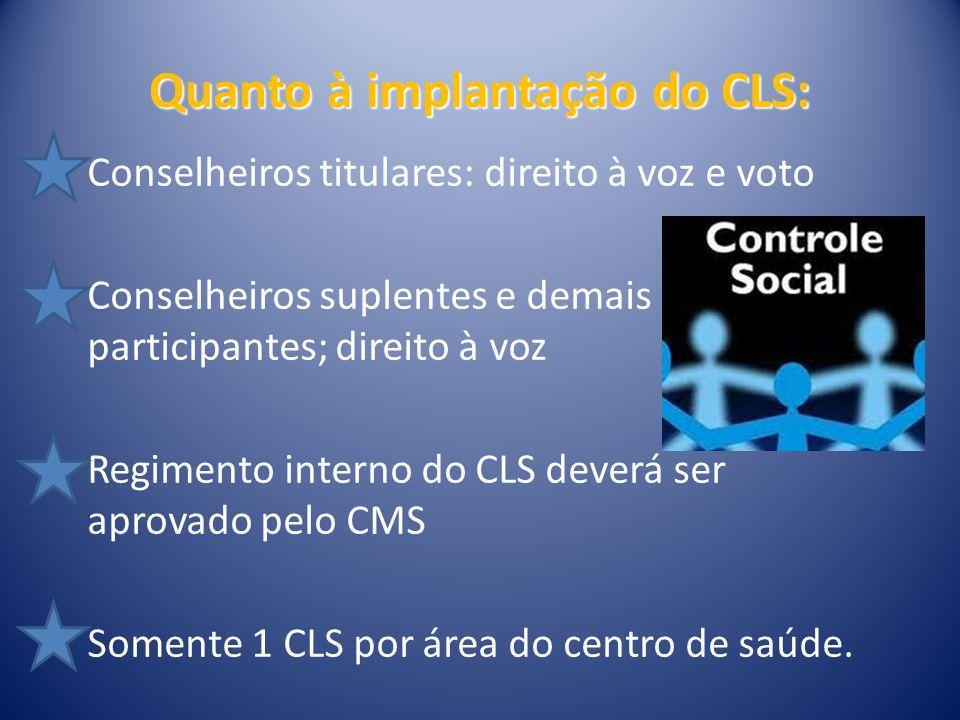 Quanto à implantação do CLS:
