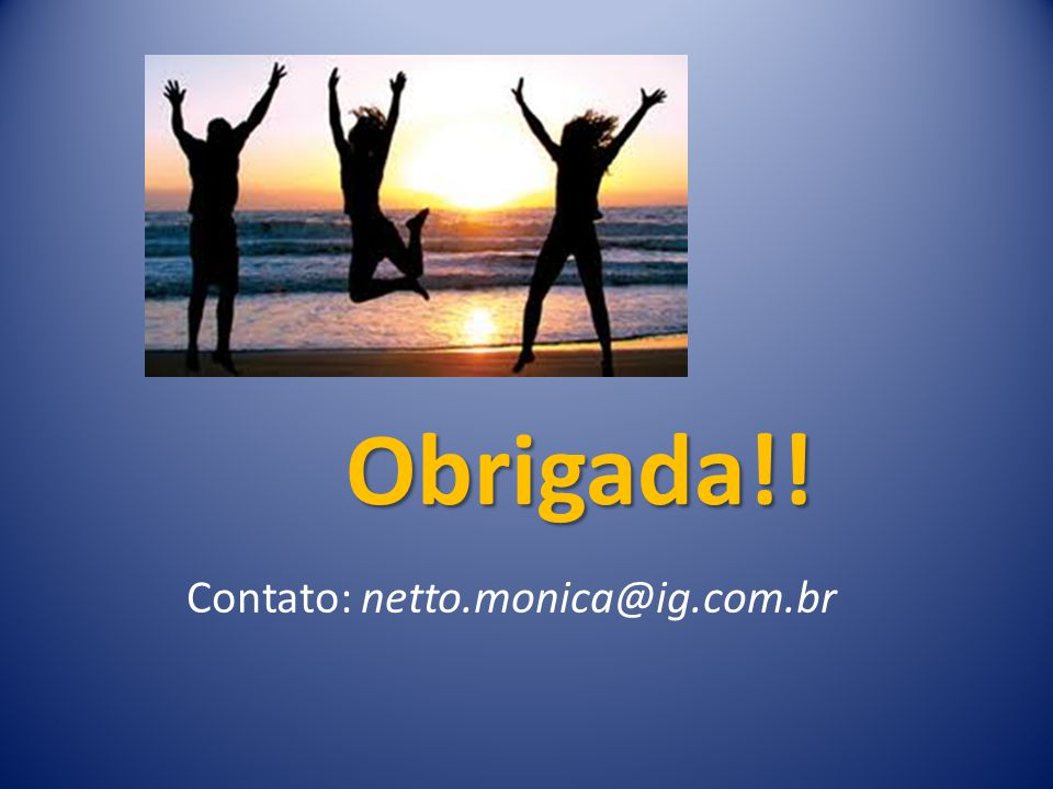Contato: netto.monica@ig.com.br