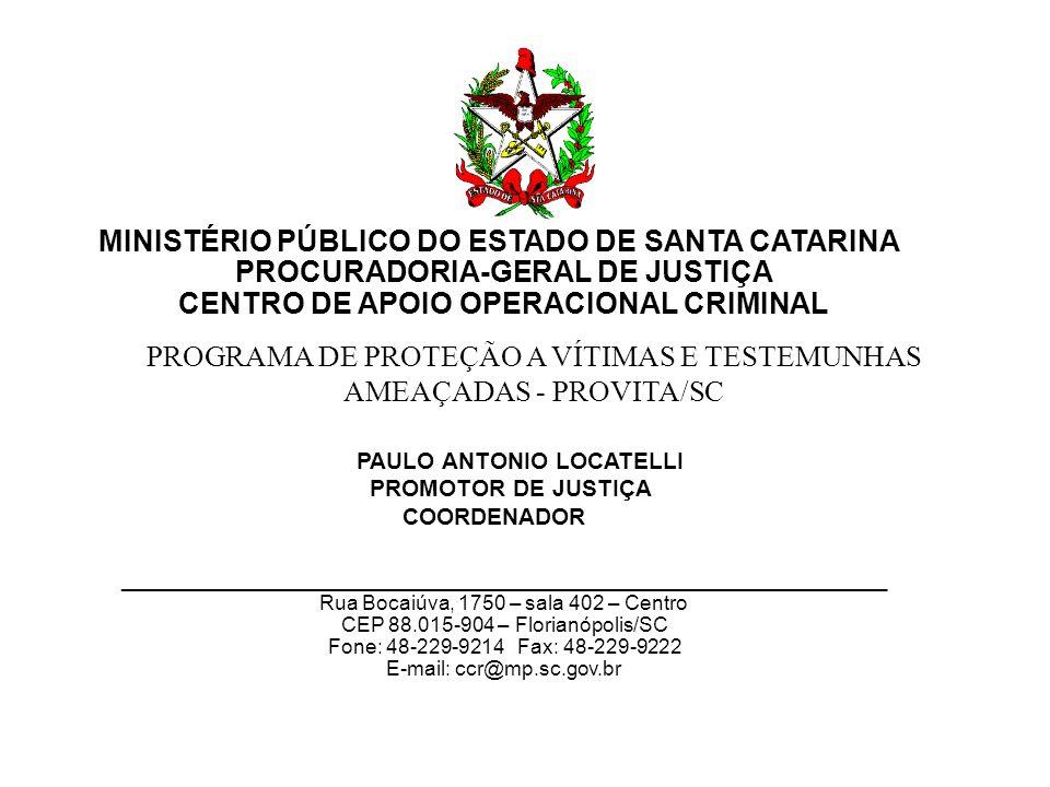 PROGRAMA DE PROTEÇÃO A VÍTIMAS E TESTEMUNHAS AMEAÇADAS - PROVITA/SC
