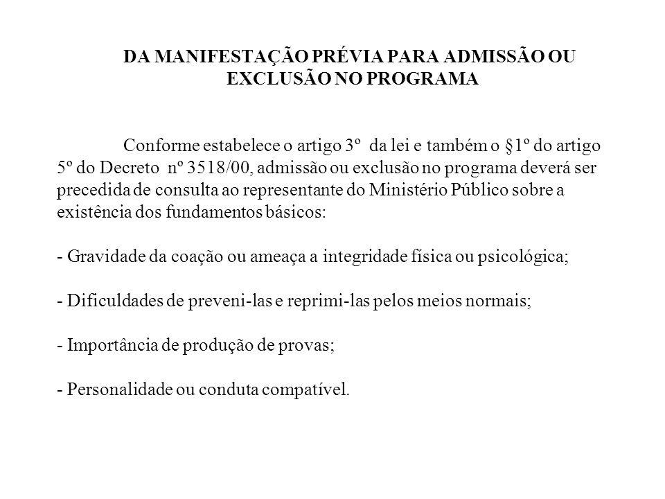 DA MANIFESTAÇÃO PRÉVIA PARA ADMISSÃO OU. EXCLUSÃO NO PROGRAMA
