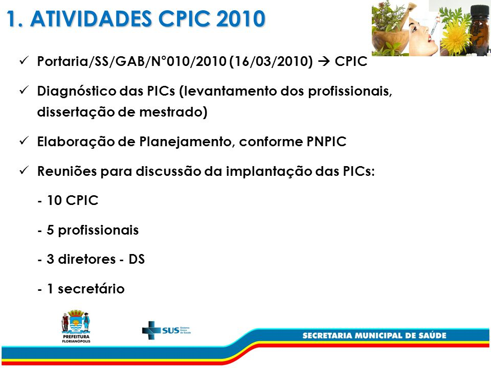 1. ATIVIDADES CPIC 2010 Portaria/SS/GAB/N°010/2010 (16/03/2010)  CPIC