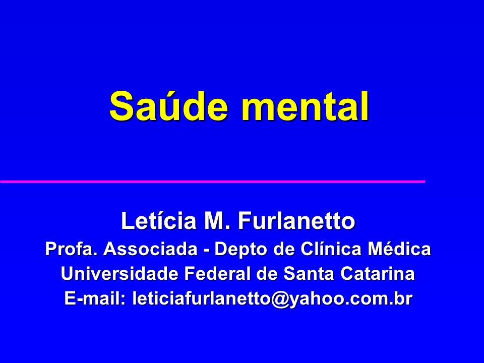 Saúde mental Letícia M. Furlanetto