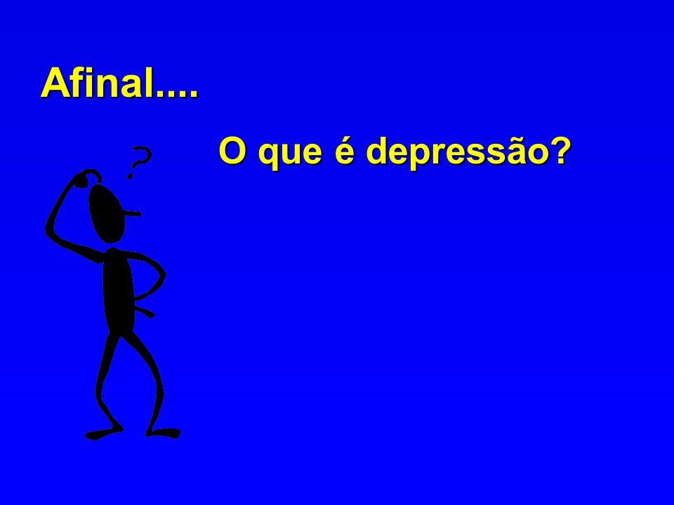 Afinal.... O que é depressão