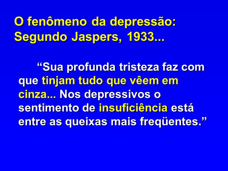 O fenômeno da depressão: Segundo Jaspers, 1933...