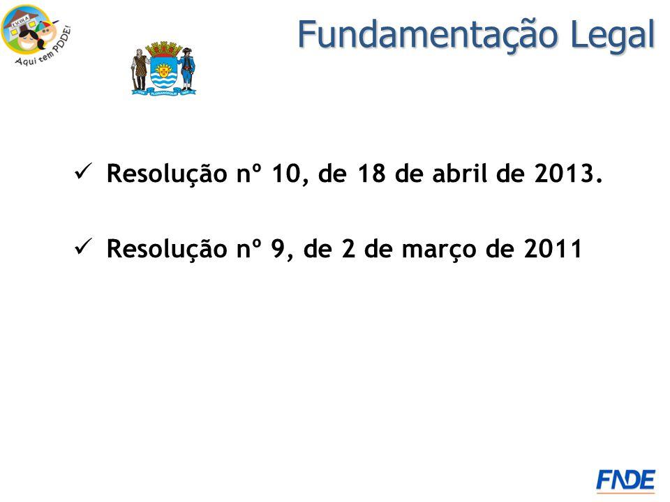 Fundamentação Legal Resolução nº 10, de 18 de abril de 2013.