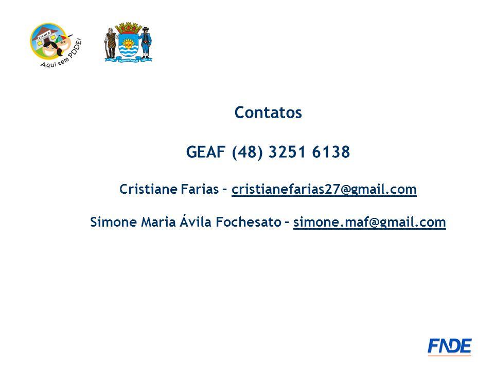 Contatos GEAF (48) 3251 6138. Cristiane Farias – cristianefarias27@gmail.com. Simone Maria Ávila Fochesato – simone.maf@gmail.com.
