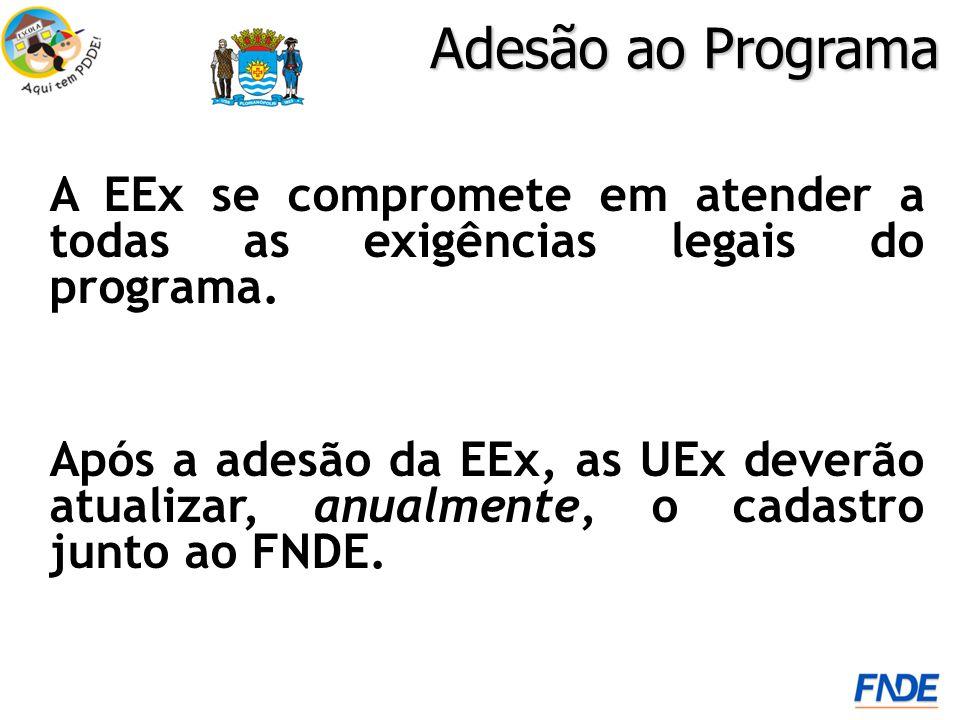 Adesão ao Programa A EEx se compromete em atender a todas as exigências legais do programa.