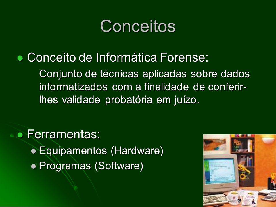 Conceitos Conceito de Informática Forense: Ferramentas: