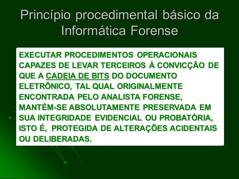 Princípio procedimental básico da Informática Forense
