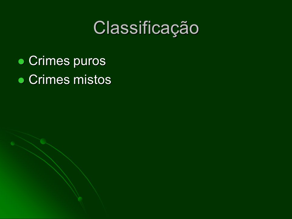 Classificação Crimes puros Crimes mistos