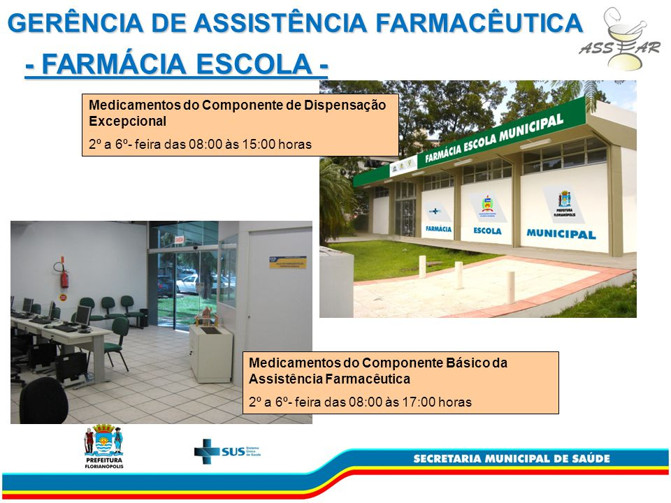 - FARMÁCIA ESCOLA - GERÊNCIA DE ASSISTÊNCIA FARMACÊUTICA