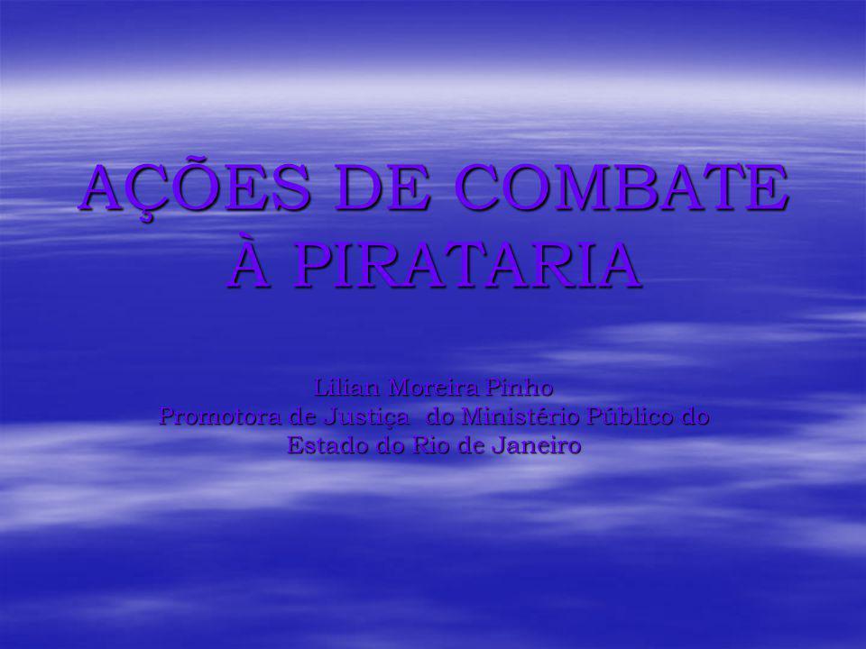 AÇÕES DE COMBATE À PIRATARIA