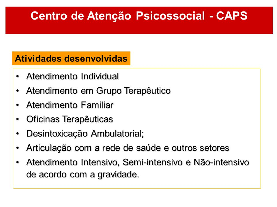 Centro de Atenção Psicossocial - CAPS