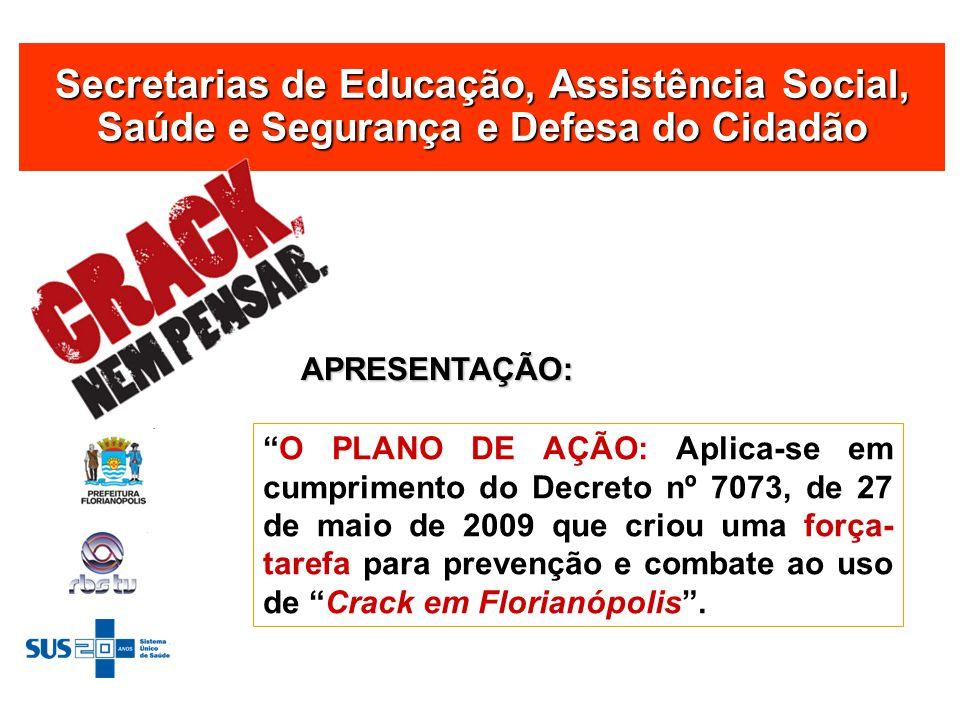 Secretarias de Educação, Assistência Social, Saúde e Segurança e Defesa do Cidadão